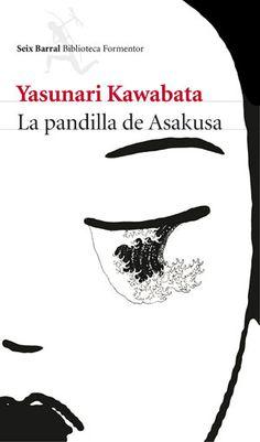 Seix Barral nos trae el primer libro del Yasunari Kawabata, un canto modernista y divertido al distrito de Asakusa, en eterna reconstrucción.