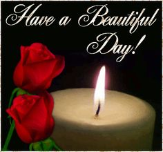 glitter graphics have a beautiful day | ... /Comments/glitter_graphics/have_a_beautiful_day_candle_with_roses.gif