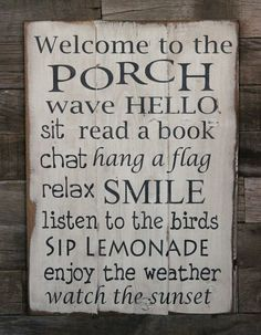 You need this on your porch. Mom needs something like this for her inviting porch! Large Wood Sign - Welcome to the Porch (I'd have to add listen to the crazy neighbors scream at each other, watch the cops come by their house etc lol) Living Pool, Living At Home, Outdoor Living, Outdoor Decor, Outdoor Spaces, Outdoor Projects, Backyard Projects, Outdoor Art, My Pool