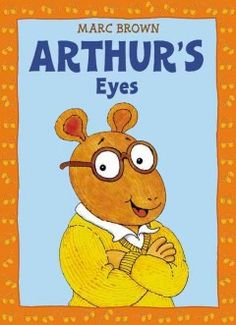 Arthur's Eyes. E BROWN. Bk - Arthur series.  AR: 2.2. Lexile: 260.
