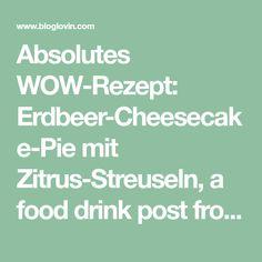 Absolutes WOW-Rezept: Erdbeer-Cheesecake-Pie mit Zitrus-Streuseln, a food drink post from the blog Zimtkeks und Apfeltarte, written by Andrea on Bloglovin'