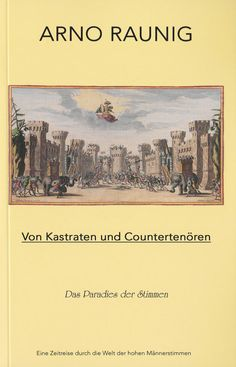 """A scientific book about the voices of """"Castratos and Countertenors""""! All about this extraordinary voices and life through 300 Years, and a special biography about Carolo Broschio Farinellio named Farinelli!"""