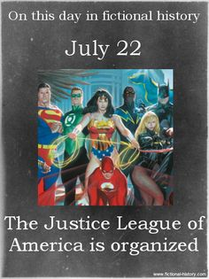 """""""The Justice League of America is organized."""" (Source)"""