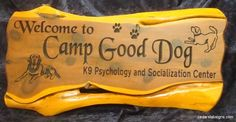 Commercial Cedar Sign Welcome to Camp Good Dog K9 Psychology and Socialization Center