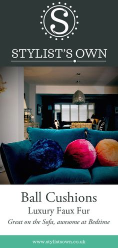 Ball Cushions exclusively available from Stylist's Own®. Our playful and sculptural luxury Cushions are finished in only the very finest faux furs. Luxury Cushions, Ball Chain, Furs, Bedtime, Faux Fur, Create Your Own, Nest, Stylists, Sofa
