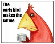 Early bird makes the coffee