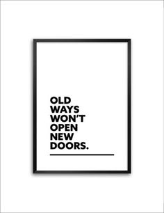 """""""Old ways opem me Doors""""  #Quote, #QuotePosters, #Inspirational, #Motivation #Poster"""