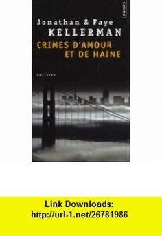 Crimes damour et de haine (French Edition) (9782757819531) Faye Kellerman , ISBN-10: 2757819534  , ISBN-13: 978-2757819531 ,  , tutorials , pdf , ebook , torrent , downloads , rapidshare , filesonic , hotfile , megaupload , fileserve