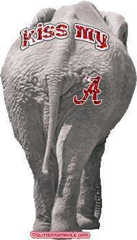 "University of Alabama """"BIG AL"""" HA,  KISS IT !!  and....... ROLLLLL TIDE"
