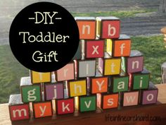DIY toddler alphabet blocks- Make a whole set or just make the child's name. Cute as a toy or as decoration on their dresser