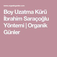 Boy Uzatma Kürü İbrahim Saraçoğlu Yöntemi      Organik Günler