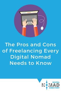 The Pros and Cons of Freelancing Every Digital Nomad Needs to Know