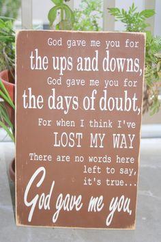 God gave me you lyrics hand painted wood sign. $65.00, via Etsy.