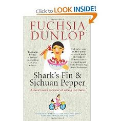 {Shark's Fin and Sichuan Pepper: Fuchsia Dunlop.} Excellent memoir about eating, training as a chef, researching books and living in China and the contrast with the UK.