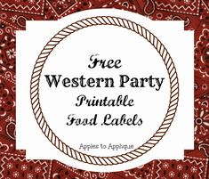 FREE Printable Food Labels for Western-Themed Party Rodeo Party, Cowboy Party, Cowboy Birthday Party, Horse Party, Pirate Party, Birthday Ideas, 50th Birthday, Texas Party, Farm Birthday
