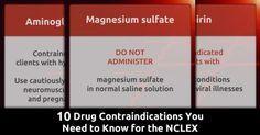 http://qdnurses.com/nclex/10-drug-contraindications-you-need-to-know-for-the-nclex/