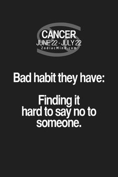 Change Zodiac Sign Cancer to Cancer Free! Cancer Zodiac Sign♋ Bad habit they have. Cancer Zodiac Facts, Cancer Horoscope, Cancer Quotes, Horoscopes, Cancer Zodiac Love, Virgo, Zodiac Star Signs, My Zodiac Sign, Zodiac Quotes