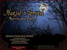 Great website to introduce opera to younger kids.  Very interactive and there are also teacher resources.