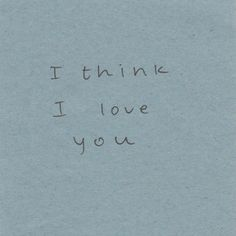 maybe , actually. defiantly, deeply, definitely I love you...