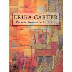 Erika Carter: Personal Imagery in Art Quilts (212)