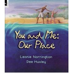 Australian Picture Books: You and Me: Our Place. I love it because it depicts a clear picture, to young readers, about how part of the aboriginal culture and Australian culture is now, not in the past. Aboriginal Children, Aboriginal Education, Indigenous Education, Aboriginal Culture, Indigenous Art, Aboriginal Art, Naidoc Week Activities, Book Corners, Australian Curriculum
