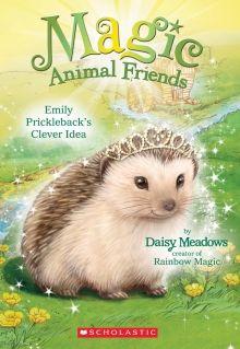 Magic Animal Friends #6: Emily Prickleback's Clever Idea