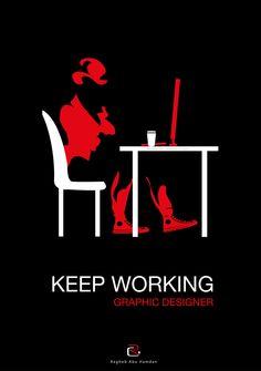 Keep Working Graphic Designer by ragheb-abuhamdan on deviantART
