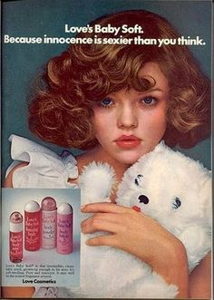 Disturbing vintage ad for Love's Baby Soft. Please let her be 18 or older...