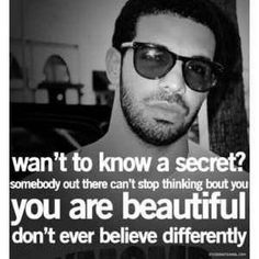 Drake Quotes- I love drake.need a man like drake Amazing Quotes, Cute Quotes, Fun Sayings, Sweet Sayings, You Are Beautiful, Beautiful Words, Quotes For Kids, Quotes To Live By, Simply Quotes