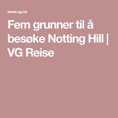Fem grunner til å besøke Notting Hill | VG Reise