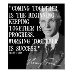 """Coming Together Is The Beginning, Keeping Together Is Progress, Working Together Is Success."""" -Henry Ford #ACN #Success"""