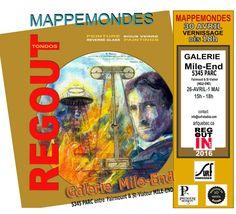 MAPPEMONDES REGOUT  26 avril au 30 Mai 15h-18h Vernissage 30 avril dès18h Galerie Mile-End 5345 PARC (St Viateur/ Fairmount)