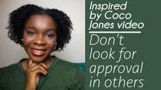 COCO JONES SAID IT RIGHT!! DON'T LOOK FOR YOUR APPROVAL IN OTHERS!! | PA... Spotlights, Sayings, Business, Lyrics, Store, Business Illustration, Quotations, Idioms, Quote