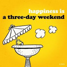 Snoopy happiness is charlie brown x having a friend dance – leanjava Three Day Weekend, Bank Holiday Weekend, Happy Weekend, Happy Friday, Snoopy Friday, Weekend Days, Bank Holiday Meme, Bank Holiday Quotes Funny, Three Days