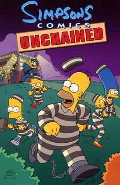 Simpsons Comics Unchained is chock full of four comics containing the zany antics of TV's first family Simpsons fans will continue to go wild. Attention, citizens! Lock your doors and windows! Run for