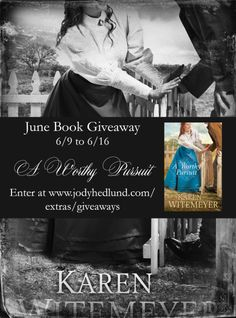 Giveaway at Jody Hedlund's website: A Worthy Pursuit by Karen Witemeyer