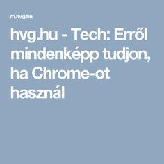 hu - Tech: tudjon, h Mentett jelszó keresése Chrome-ban Chrome, Food And Drink, Windows, Calculator, Computers, Android, Internet, Google, Youtube