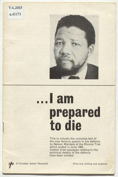 Explore 'Nelson Mandela's speech 'I am prepared to die' at the Rivonia trial, a booklet on the British Library's Magna Carta website. Nelson Mandela Apartheid, Apartheid Museum, Famous Speeches, Nelson Mandela Quotes, Magna Carta, British Library, Oppression, Trials, Booklet