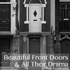 Beautiful Front Doors & All Their Drama