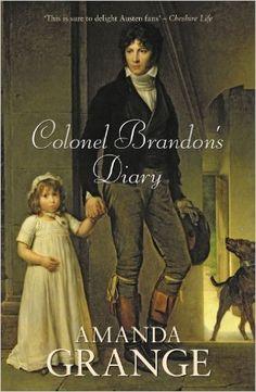Colonel Brandon's Diary by Amanda Grange - BookBub Anne Shirley, Green Gables, Pride And Prejudice Fanfiction, Pride And Prejudice Elizabeth, Books To Read, My Books, Jane Austen Novels, S Diary, Cool Books