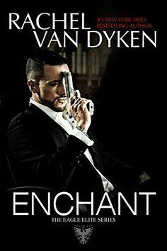 Enchant (Eagle Elite) by Rachel Van Dyken, http://www.amazon.com/dp/B00SNS2TGO/ref=cm_sw_r_pi_dp_gK3Wub1GNWKTT