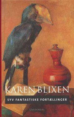 Karen Blixen/Isak Dinesen: Syv fantastiske fortællinger/Seven Gothic Tales. You MUST read this - and everything else she has written.