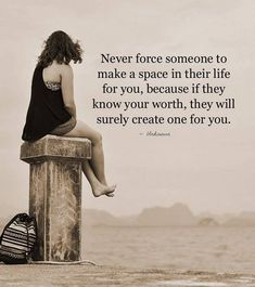 awesome Relationships Quotes About life Never Force Someone to Love You, They Will If Love