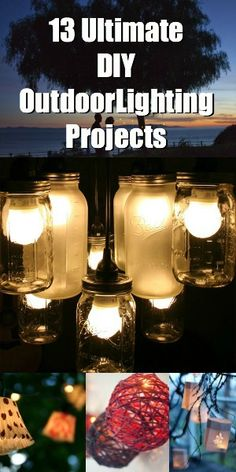13 Ultimate DIY Outdoor Lighting Inspirations  - Are you up for the challenge?! #DIY #Outdoors