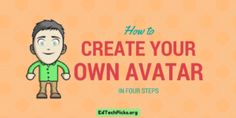 How to Make Your Own Avatar in Four Easy Steps