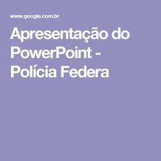 Apresentação do PowerPoint - Polícia Federa