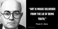 """""""Art is magic delivered from the lie of being truth."""" ~Theodor W. Art Quotes, The 100, Magic, Top, Crop Shirt, Blouses"""