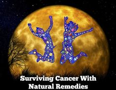 Survivors Who Fight Cancer Naturally, Without Chemotherapy | HubPages