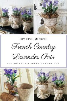Are you looking for easy, inexpensive, quick, and beautiful craft ideas? Check out these pretty DIY Five Minute French Country Lavender pots. These simple pots are perfect for use in French Country, cottage or farmhouse style decor. They would also make great gifts!
