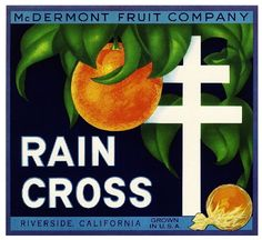Google Image Result for http://www.mardonjewelers.com/blog/wp-content/uploads/2011/11/Rain-Cross-Orange-Crate-Label.jpg